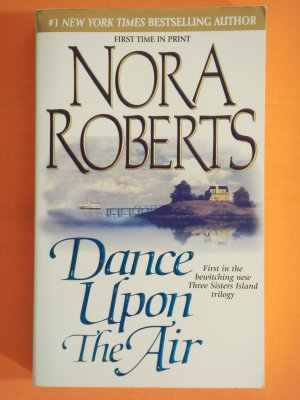 Dance Upon The Air by Nora Roberts first edition Three Sisters Island triology book 1