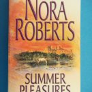 Summer Pleasures by Nora Roberts two in one book Second Nature and One Summer