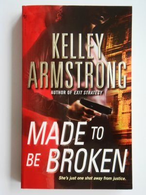 Made To Be Broken by Kelley Armstrong a Nadia Stafford murder mystery novel