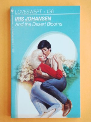 And The Desert Bloomes by Iris Johansen a Loveswept novel No. 126