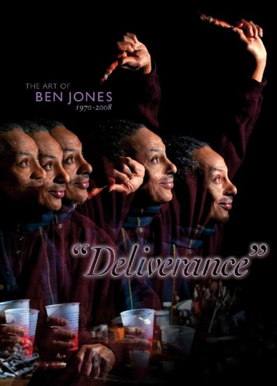 """Deliverance"" THE ART OF BEN JONES 1970 - 2008"