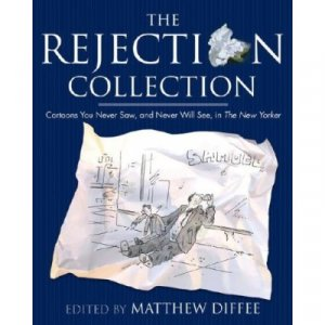 The Rejection Collection: Cartoons You Never Saw, and Never Will See, in The New Yorker (Hardcover)