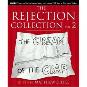 The Rejection Collection Vol. 2: The Cream of the Crap (Hardcover)