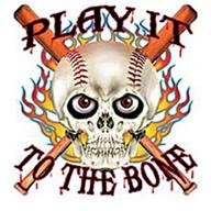 Play it to the bone
