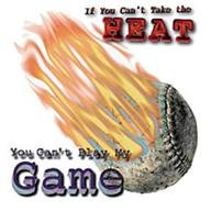 If you cant take the heat