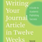 Writing Your Journal Article in Twelve Weeks, 2nd Second Edition pdf version