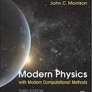 Modern Physics with Modern Computational Methods: for Scientists 3rd Edition pdf version