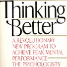 THINKING BETTER by DAVID LEWIS, PH.D. and JAMES GREENE, M.A. SOFTCOVER BOOK 1982