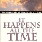IT HAPPENS ALL THE TIME STORIES OF HEALING & ANGELIC VISIT by CHARLES & BECKY McQUAIG SOFTCOVER BOOK