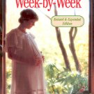 YOUR PREGNANCY WEEK-BY-WEEK by GLADE B. CURTIS, MD, FACOG   1994 SOFTCOVER BOOK
