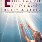 EMBRACED BY THE LIGHT by BETTY J. EADIE 1994  PAPERBACK BOOK