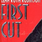 FIRST CUT by LEAH RUTH ROBINSON 1998  PAPERBACK BOOK