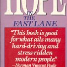 HOPE IN THE FAST LANE by J. KEITH MILLER  1991 PAPERBACK BOOK VERY GOOD