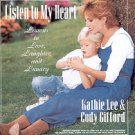 LISTEN TO MY HEART - LESSONS IN LOVE, LAUGHTER, & LUNACY by KATHIE LEE GIFFORD 1995 HARDBACK BOOK