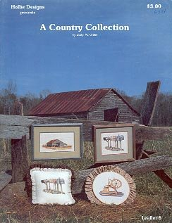 HOLLIE DESIGNS PRESENTS  A COUNTRY COLLECTION  CROSS STITCH by JUDY M. GIBBS 1982 CRAFT BOOK MINT
