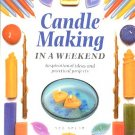 CANDLE MAKING IN A WEEKEND by SUE SPEAR 1999 CRAFT SOFTCOVER BOOK NOS NEW