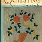 QUILTING AS A HOBBY by DOROTHY BRIGHTBILL HARDBACK with DUST JACKET 1963 CRAFT BOOK NEAR MINT