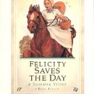 FELICITY SAVES THE DAY-A SUMMER STORY by VALERIE TRIPP 1st ED THE AMERICAN GIRLS COLLECTION # 5 MINT
