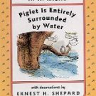PIGLET IS ENTIRELY SURROUNDED BY WATER By A. A. MILNE 1995 CHILDREN'S HARDBOARD BOOK VERY GOOD COND