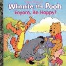 DISNEY'S WINNIE THE POOH EeYORE BE HAPPY LITTLE GOLDEN BOOK 1995 CHILDREN'S HARDBACK NEAR MINT