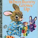 WHEN BUNNY GROWS UP A LITTLE GOLDEN BOOK 1997 CHILDREN'S HARDBACK BOOK VERY GOOD CONDITION