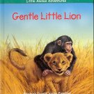 GENTLE LITTLE LION  READER'S DIGEST KIDS LITTLE ANIMAL ADVENTURES 2001 CHILDREN'S HARDBACK BOOK MINT