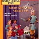 THE BAILEY SCHOOL KIDS #42 ROBOTS DON'T CATCH CHICKEN POX 2000 CHILDREN'S PAPERBACK BOOK NEAR MINT