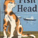 FISH HEAD BY JEAN FRITZ  1972 SECOND ED WEEKLY READER CHILDREN'S HARDBACK BOOK GOOD COND
