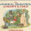 THE MAGICAL DRAWINGS OF MOONY B. FINCH by DAVID McPHAIL WEEKLY READER 1978 CHILDREN'S HARDBACK BOOK