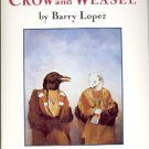 CROW AND WEASEL BY BARRY LOPEZ  1993 SOFTBACK BOOK NEW MINT