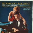 RED ROSES FOR A BLUE LADY & OTHER HITS by BOB RALSTON 1965 RCA RECORD 33 RPM ALBUM MINT