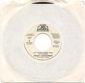 AIN'T NOTHIN' COMING DOWN BUT THE RAIN by RANDY VANWARMER 16TH AVE RECORDS 45 RPM PROMO #106 MINT