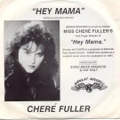 HEY MAMA by CHERE FULLER - BRYKAS RECORDS 45 RPM PROMO RECORD # 111 MINT