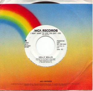 I DON'T WANT TO LOVE YOU (BUT I DO) by KELLY WILLIS 1990 MCA RECORDS 45 RPM PROMO RECORD #121 MINT