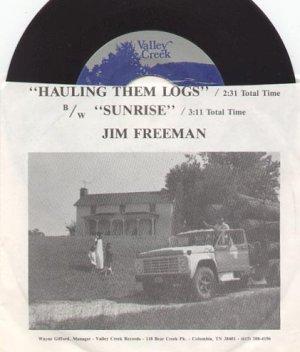 HAULING THEM LOGS & SUNRISE by JIM FREEMAN - VALLEY CREEK 45 RPM PROMO RECORD # 141 MINT