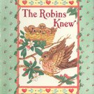 THE ROBINS KNEW by CAROLYN KOSTER YOST 1991 CHILDREN'S HARDBACK BOOK NEAR MINT