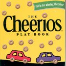 THE CHEERIOS PLAY BOOK by LEE WADE 1998  (YELLOW) CHILDREN'S HARDBOARD BOOK NEAR MINT