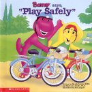BARNEY SAYS PLAY SAFELY  2002 CHILDREN'S HARDBACK BOOK NEAR MINT