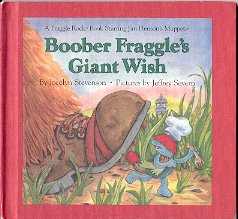 BOOBER FRAGGLE'S GIANT WISH by JOCELYN STEVENSON 1984 CHILDREN'S HARDBACK BOOK VERY GOOD CONDITION