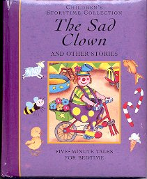 THE SAD CLOWN AND OTHER STORIES by CHILDREN'S STORYTIME COLLECTION 1999 CHILDREN'S HARDBACK BOOK