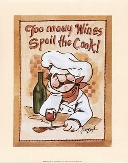 2002 PRINT # 58: TOO MANY WINES SPOIL THE COOK! 8 X 10 MINT