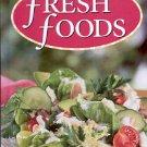 FRESH FOODS COOKBOOK 2005 HARDCOVER BOOK MINT