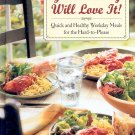 YOUR FAMILY WILL LOVE IT! QUICK AND HEALTHY WEEKDAY MEALS COOKBOOK 1995 HARDCOVER MINT