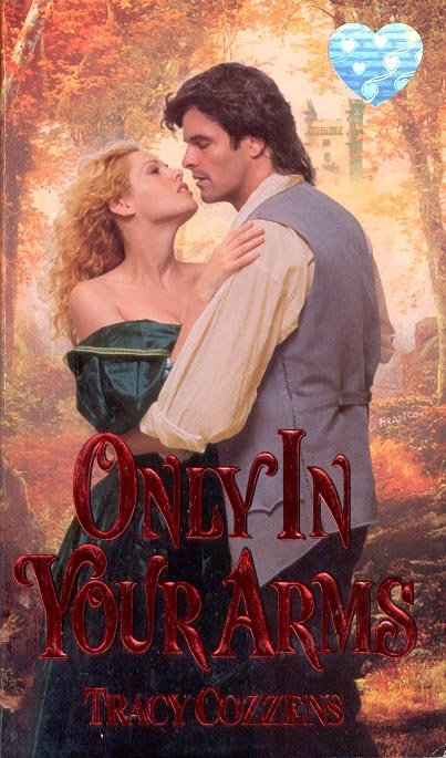 ONLY IN YOUR ARMS by TRACY COZZENS 2000  PAPERBACK BOOK NEAR MINT
