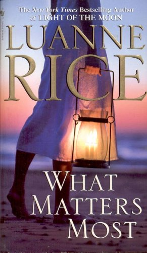 WHAT MATTERS MOST by LUANNE RICE 2008  PAPERBACK BOOK MINT
