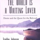 THE WORLD IS A WAITING LOVER by TREBBE JOHNSON 2005 SOFTCOVER BOOK MINT