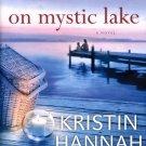 ON MYSTIC LAKE  by KRISTIN HANNAH 2009  PAPERBACK BOOK NEAR MINT