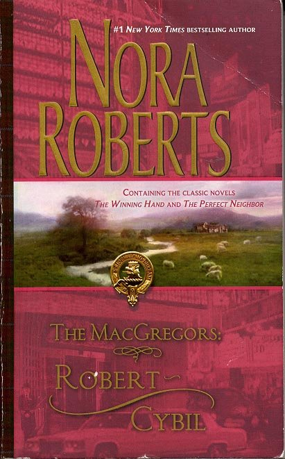 THE MacGREGORS: ROBERT CYBIL  by NORA ROBERTS 2007  PAPERBACK BOOK NEAR MINT