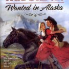 WANTED IN ALASKA by KATE BRIDGES 2009 PAPERBACK BOOK NEAR MINT