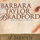 A SUDDEN CHANGE OF HEART by BARBARA TAYLOR BRADFORD 1999 PAPERBACK BOOK NEAR MINT